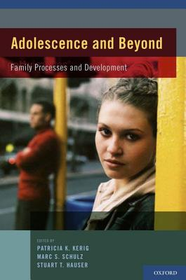 Adolescence and Beyond By Kerig, Patricia K./ Schulz, Marc S./ Hauser, Stuart T.