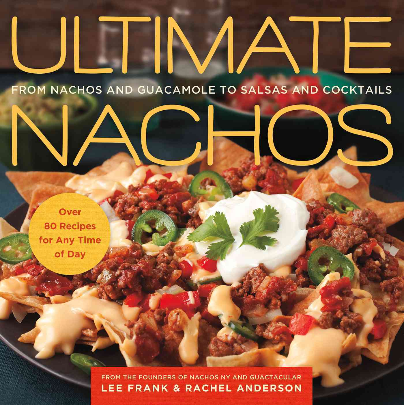Ultimate Nachos By Frank, Lee/ Anderson, Rachel